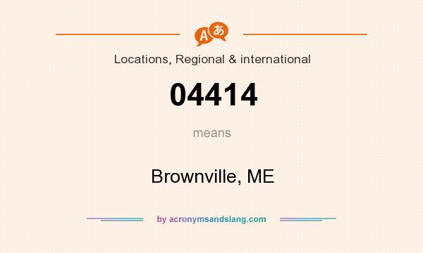 What does 04414 mean? It stands for Brownville, ME