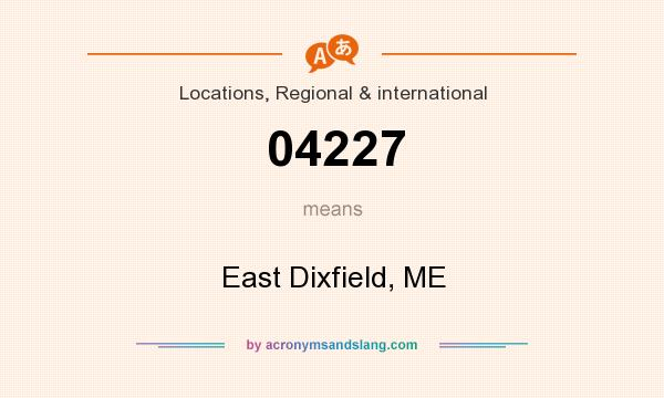 What does 04227 mean? It stands for East Dixfield, ME