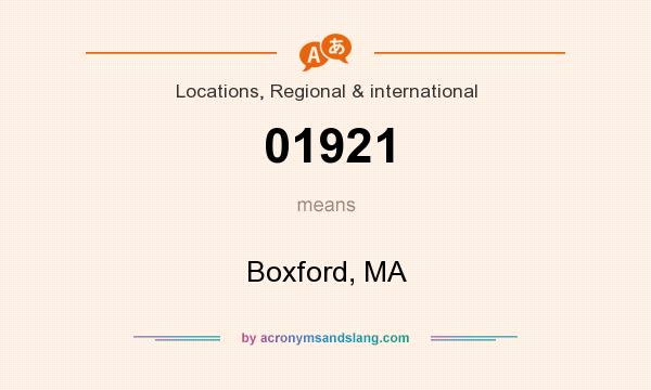 What does 01921 mean? It stands for Boxford, MA