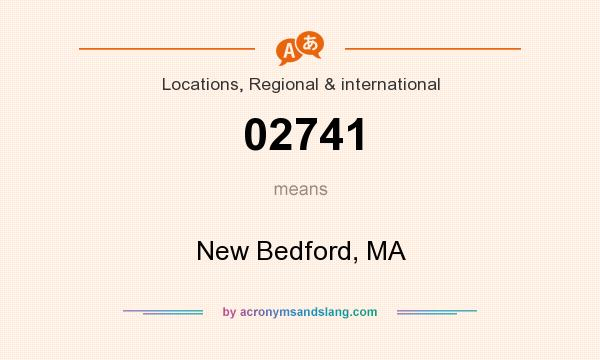 What does 02741 mean? It stands for New Bedford, MA