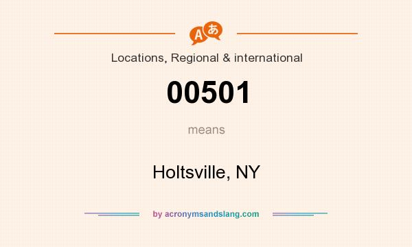 What does 00501 mean? It stands for Holtsville, NY
