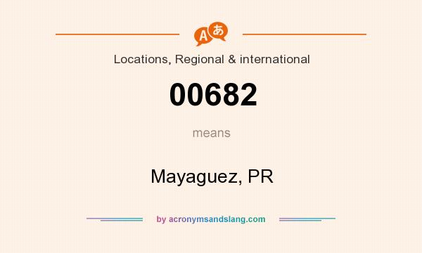 What does 00682 mean? It stands for Mayaguez, PR
