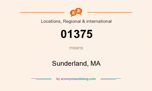 What does 01375 mean? It stands for Sunderland, MA