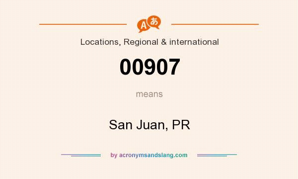 What does 00907 mean? It stands for San Juan, PR