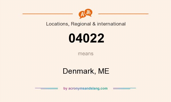 What does 04022 mean? It stands for Denmark, ME