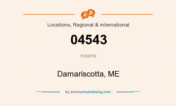 What does 04543 mean? It stands for Damariscotta, ME