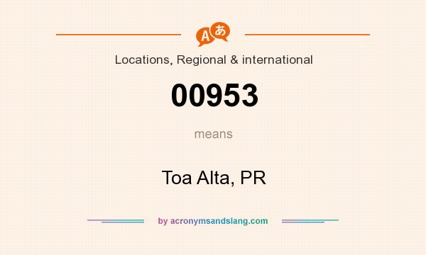 What does 00953 mean? It stands for Toa Alta, PR