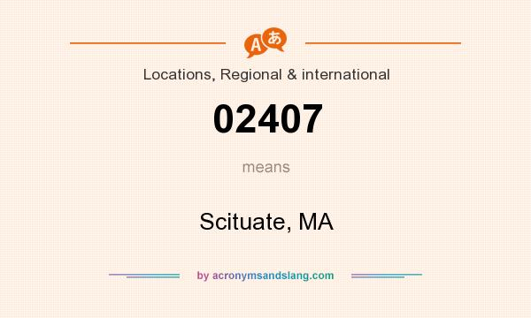 What does 02407 mean? It stands for Scituate, MA