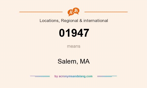 What does 01947 mean? It stands for Salem, MA