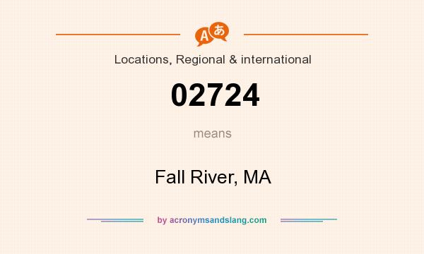 What does 02724 mean? It stands for Fall River, MA
