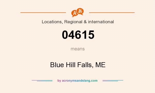 What does 04615 mean? It stands for Blue Hill Falls, ME