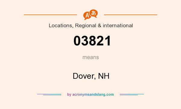 What does 03821 mean? It stands for Dover, NH