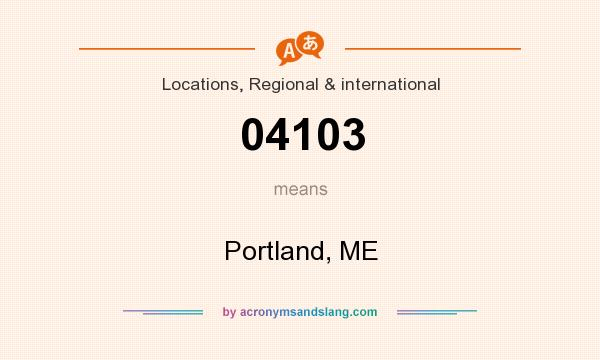 What does 04103 mean? It stands for Portland, ME