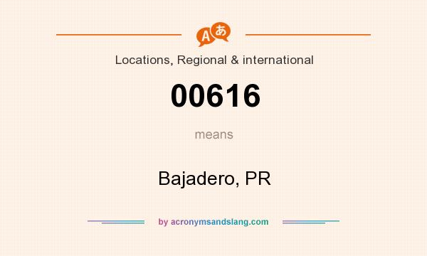 What does 00616 mean? It stands for Bajadero, PR