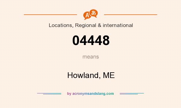 What does 04448 mean? It stands for Howland, ME