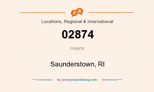What does 02874 mean? It stands for Saunderstown, RI