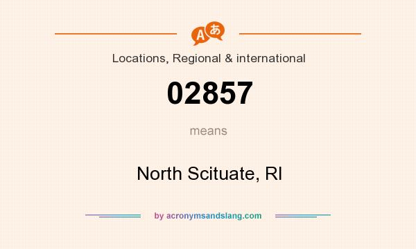 What does 02857 mean? It stands for North Scituate, RI
