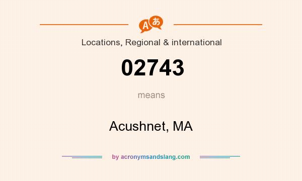 What does 02743 mean? It stands for Acushnet, MA