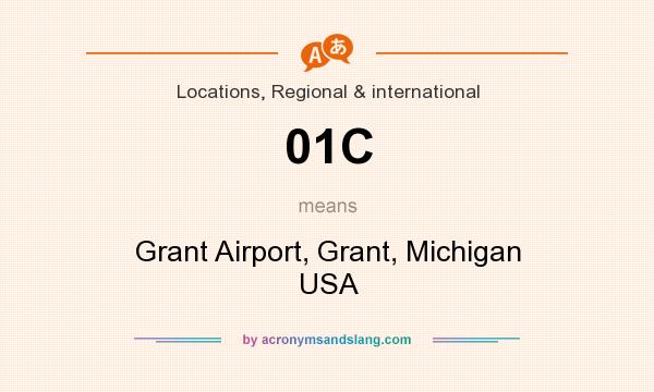 What does 01C mean? It stands for Grant Airport, Grant, Michigan USA