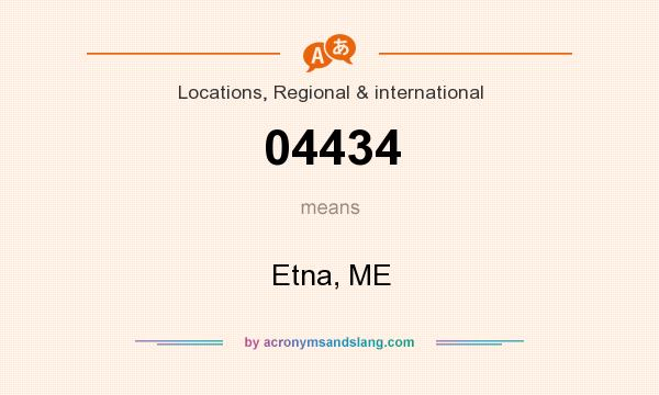 What does 04434 mean? It stands for Etna, ME