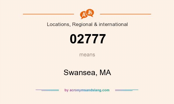 What does 02777 mean? It stands for Swansea, MA