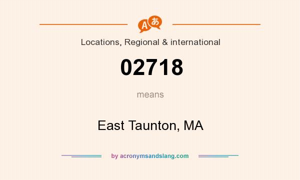 What does 02718 mean? It stands for East Taunton, MA
