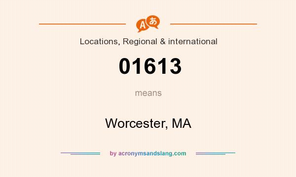What does 01613 mean? It stands for Worcester, MA