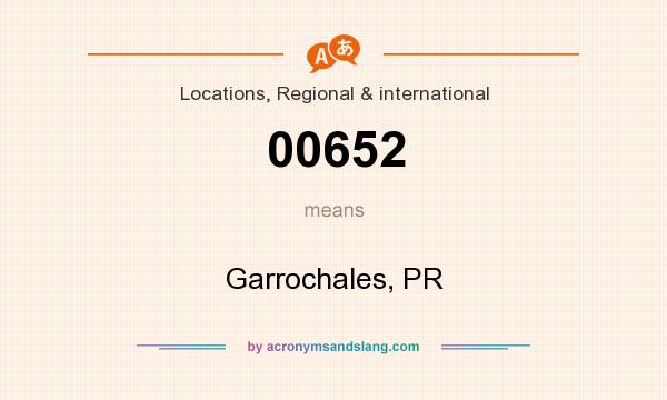 What does 00652 mean? It stands for Garrochales, PR