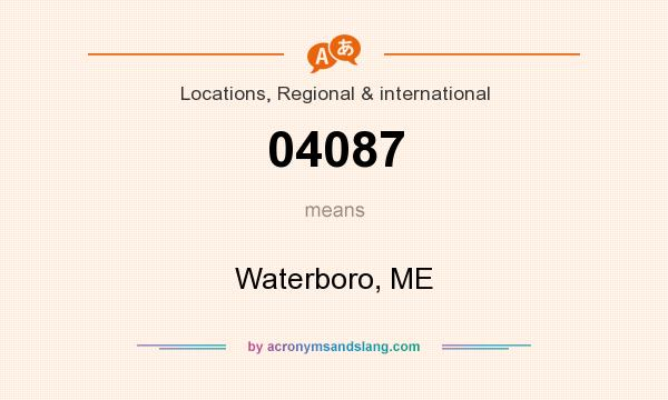 What does 04087 mean? It stands for Waterboro, ME