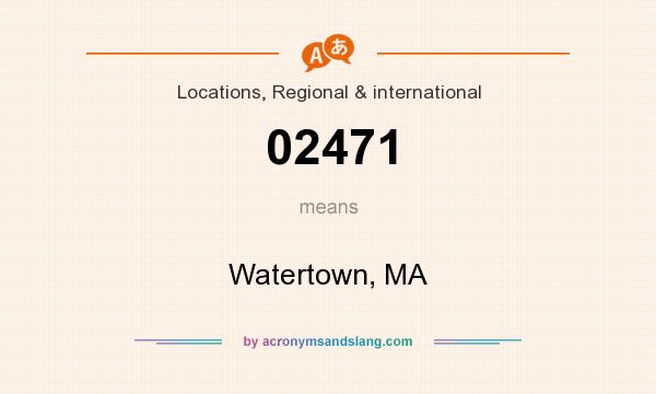 What does 02471 mean? It stands for Watertown, MA