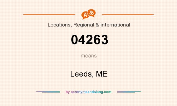 What does 04263 mean? It stands for Leeds, ME