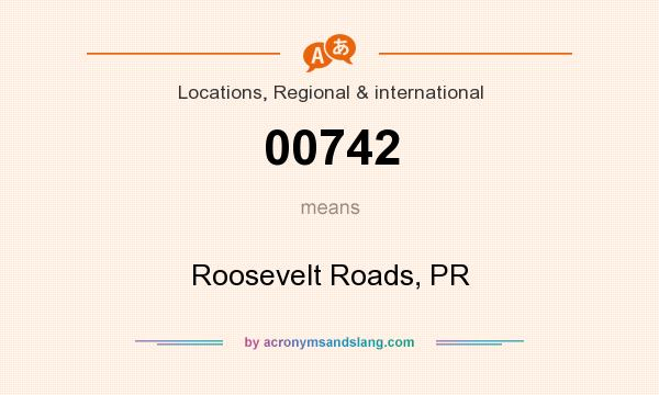 What does 00742 mean? It stands for Roosevelt Roads, PR
