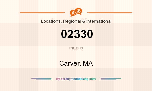 What does 02330 mean? It stands for Carver, MA