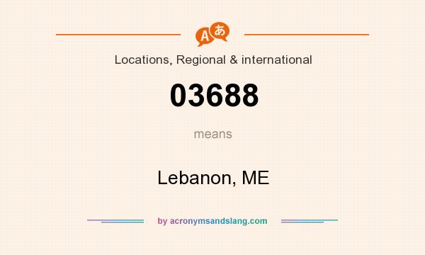 What does 03688 mean? It stands for Lebanon, ME
