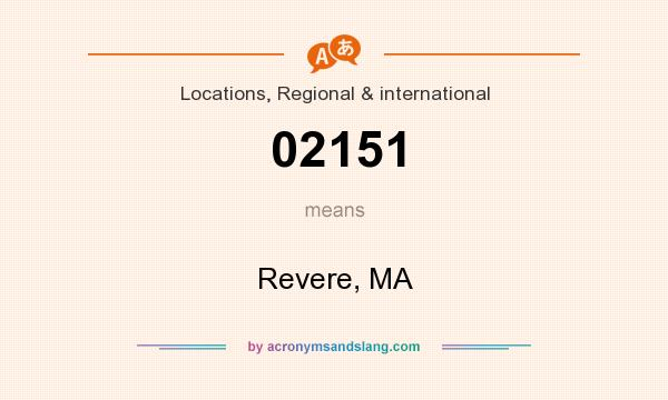 What does 02151 mean? It stands for Revere, MA