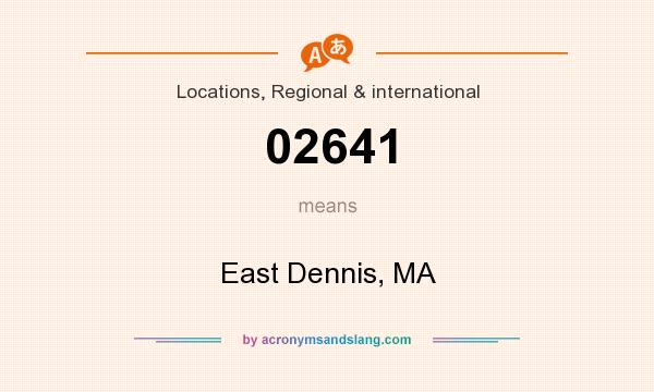 What does 02641 mean? It stands for East Dennis, MA