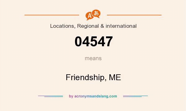 What does 04547 mean? It stands for Friendship, ME