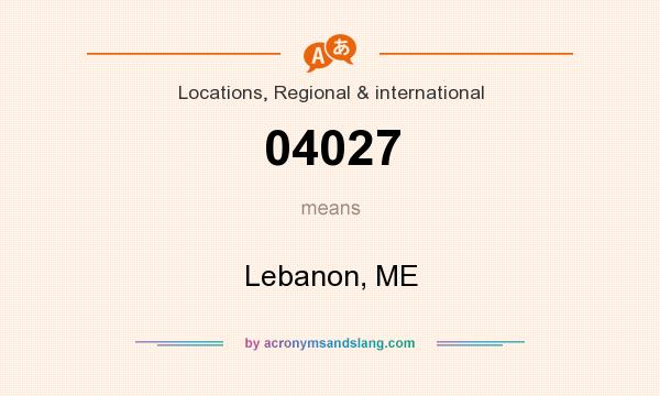 What does 04027 mean? It stands for Lebanon, ME