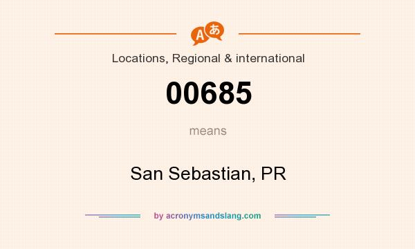 What does 00685 mean? It stands for San Sebastian, PR