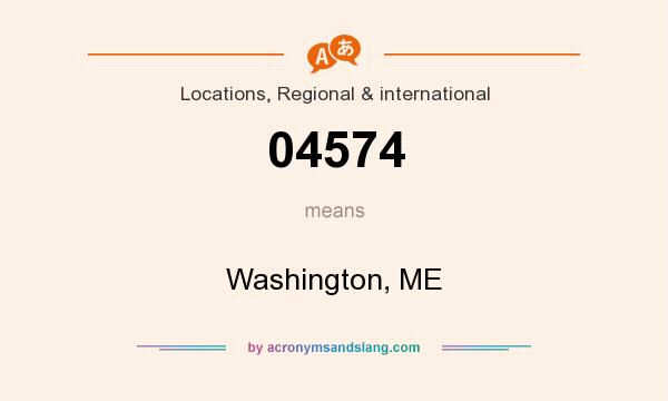 What does 04574 mean? It stands for Washington, ME