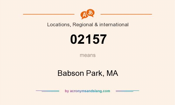 What does 02157 mean? It stands for Babson Park, MA