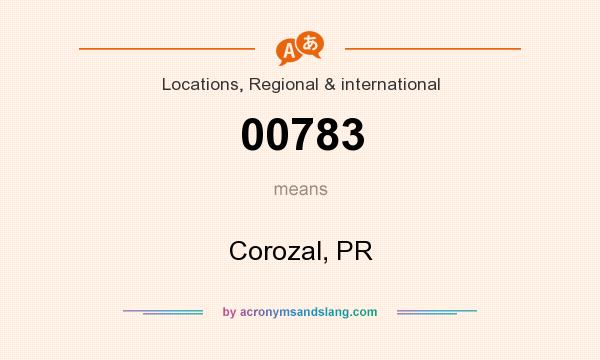 What does 00783 mean? It stands for Corozal, PR