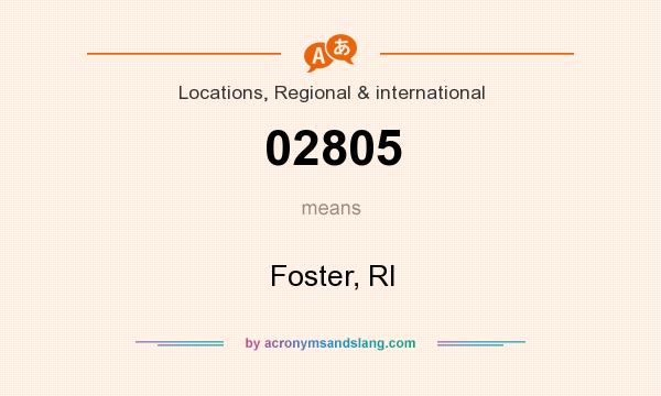 What does 02805 mean? It stands for Foster, RI