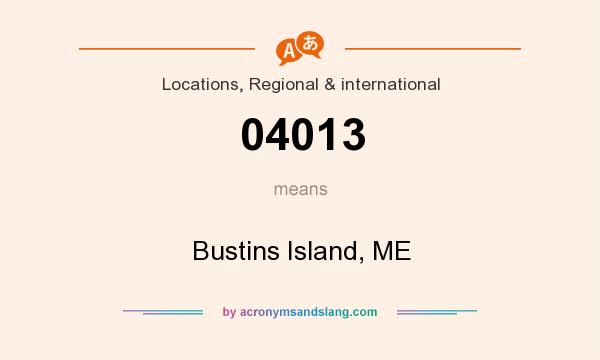 What does 04013 mean? It stands for Bustins Island, ME