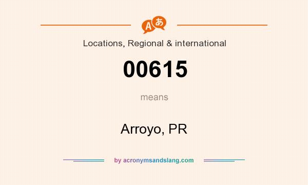 What does 00615 mean? It stands for Arroyo, PR