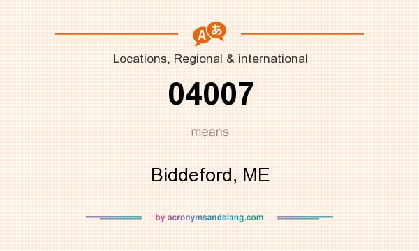 What does 04007 mean? It stands for Biddeford, ME