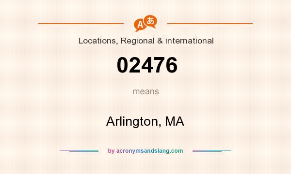 What does 02476 mean? It stands for Arlington, MA