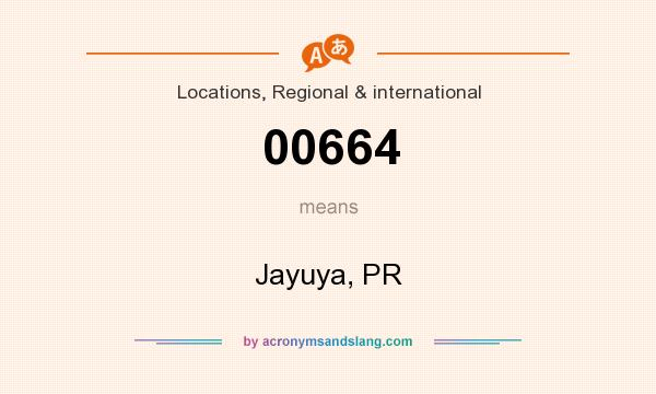 What does 00664 mean? It stands for Jayuya, PR