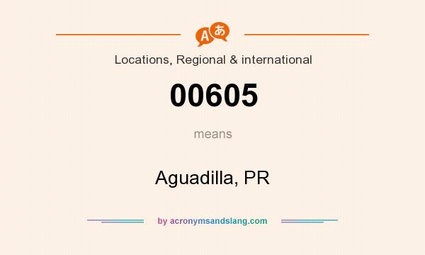 What does 00605 mean? It stands for Aguadilla, PR