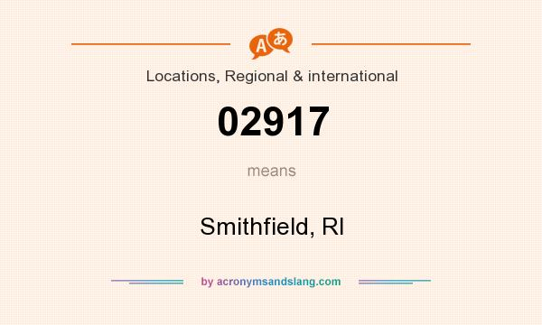 What does 02917 mean? It stands for Smithfield, RI